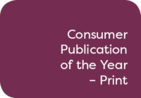 Consumer Publication of the Year - Print