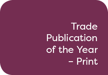 Trade Publication of the Year - Print