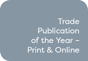 Trade Publication of the Year – Print & Online