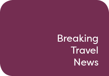 Breaking Travel News