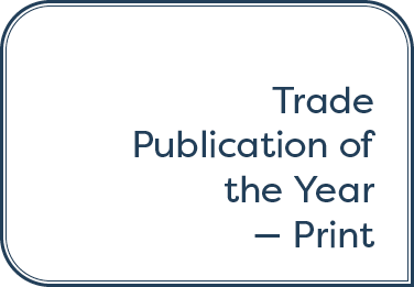 Trade Publication of the Year — Print